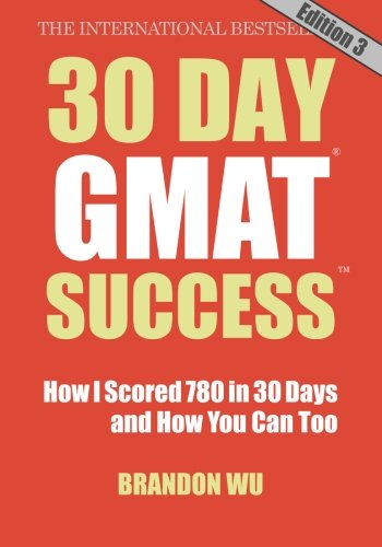 30 Day GMAT Success, Edition 3: How I Scored 780 on the GMAT in 30 Days and How You Can Too! by Brand: 30 Day Books