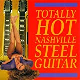 Totally Hot Nashville Steel Guitar