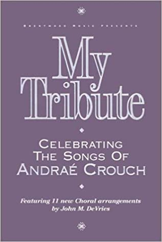 my tribute andre crouch