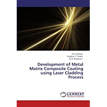 Development of Metal Matrix Composite Coating using Laser Cladding Process: Deposition of in-situ Fe-TiC using laser cladding process