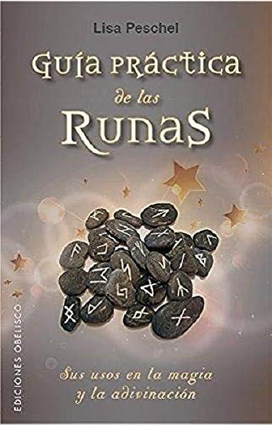 Guía práctica de las runas (MAGIA Y OCULTISMO): Amazon.es: PESCHEL, LISA, SARHAN, ELÍAS: Libros