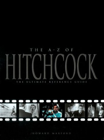 Download The A-Z of Hitchcock: The Ultimate Reference Guide pdf