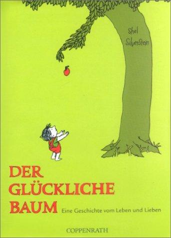 Der glückliche Baum: Eine Geschichte vom Leben und Lieben (Kleine Geschenkbücher)