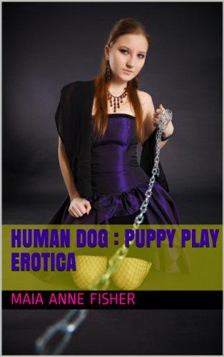 Human Dog : Puppy Play Erotica