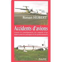 Accidents d'avions: Causes et conséquences, les conseils d'un expert pour les passagers et les professionnels
