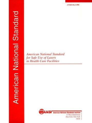 American National Standard For Safe Use Of Lasers  Ansi Z136 1 2000  Ansi  Laser Institute Of America    Ansi  Laser Institute Of America    Ansi  Laser Institute Of America