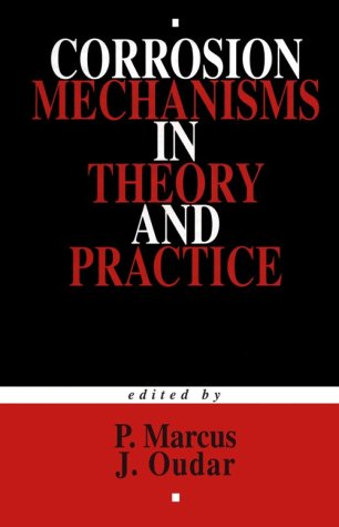 Corrosion Mechanisms in Theory and Practice (Corrosion Technology)