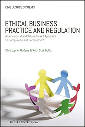 Ethical business practice and regulation a behavioural and values ethical business practice and regulation a behavioural and values based approach to compliance and enforcement civil justice systems amazon malvernweather Choice Image