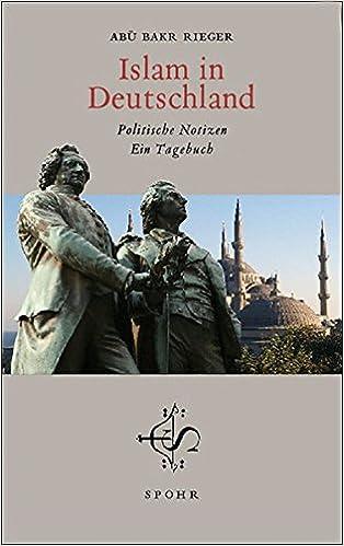Islam In Deutschland Politische Notizen Ein Tagebuch Amazonde
