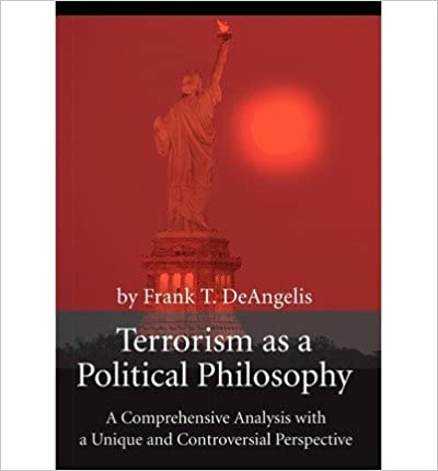 Terrorism as a Political Philosophy : A Comprehensive Analysis with a Unique and Controversial Perspective(Hardback) - 2002 Edition