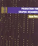 Production for Graphic Designers, Alan Pipes, 1585671592