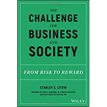 The Challenge for Business and Society: From Risk to Reward