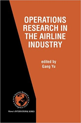 Operations Research in the Airline Industry (International Series in Operations Research & Management Science)