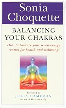 Balancing Your Chakras: How to Balance Your Seven Energy Centres for Health and Wellbeing