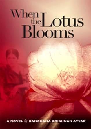 .com: When the Lotus Blooms eBook: Kanchana Krishnan Ayyar, Feroza