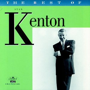 The Best of Stan Kenton by Blue Note