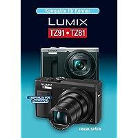 Kompakte für Kenner LUMIX TZ91•TZ81