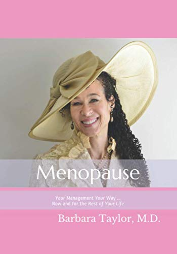 Menopause: Your Management Your Way ... Now and for the Rest of Your Life by Menopause Taylor