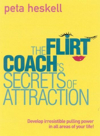 Download The Flirt Coach's Secrets of Attraction: Develop Irresistible Pulling Power in all Areas of Your Life! PDF