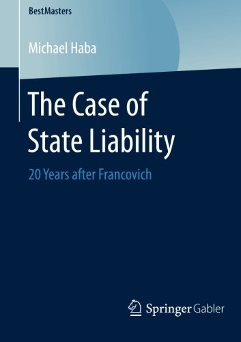 The Case of State Liability: 20 Years after Francovich (BestMasters)