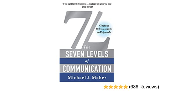 Amazon 7l the seven levels of communication go from amazon 7l the seven levels of communication go from relationships to referrals ebook michael j maher kindle store malvernweather Gallery