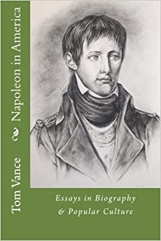 napoleon in america essays in biography popular culture mr napoleon in america essays in biography popular culture