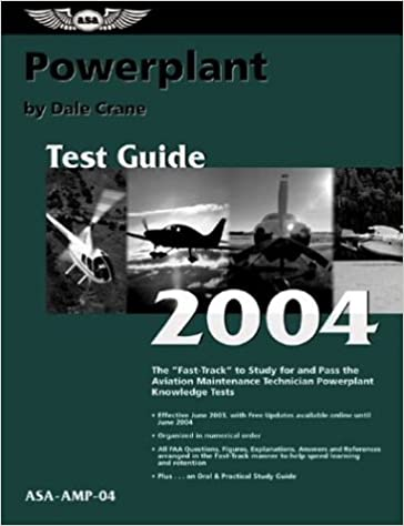 Powerplant Test Guide 2004: The Fast-Track to Study for and Pass the Aviation Maintenance Technician Powerplant Knowledge Test (Fast Track series)