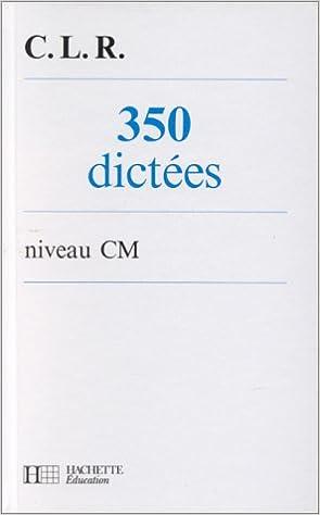 350 dictées : Niveau CM