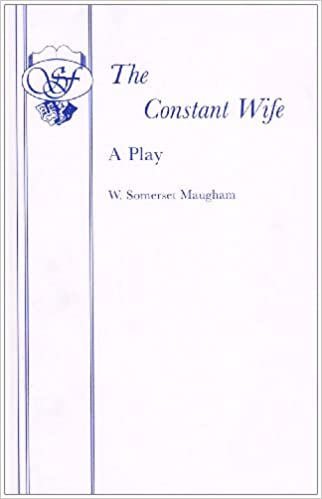 The Constant Wife: Play (Acting Edition)