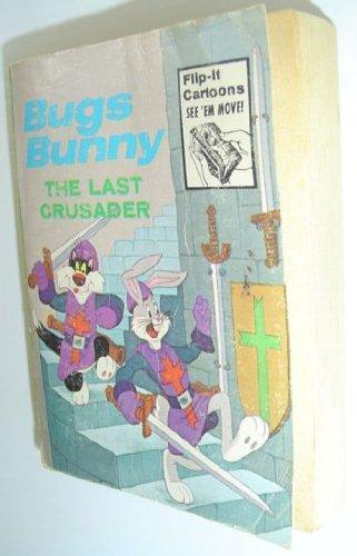 BUGS BUNNY THE LAST CRUSADER [ BIG LITTLE BOOK] (Flip-it Cartoons See em move!)