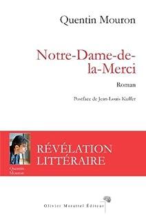 Notre-Dame-de-la-Merci : roman, Mouron, Quentin