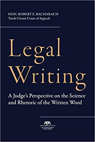 Legal Writing: A Judge's Perspective on the Science and Rhetoric ...