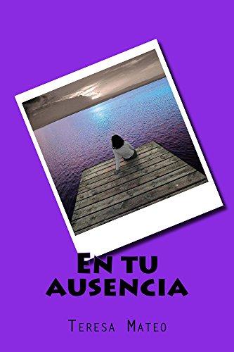 En tu ausencia (Spanish Edition)