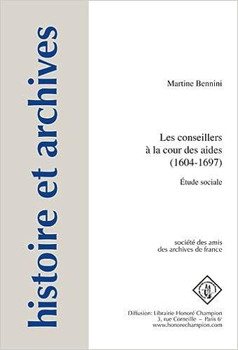 Livre gratuits Les conseillers à la cour des aides (1604-1697) : Etude sociale pdf, epub