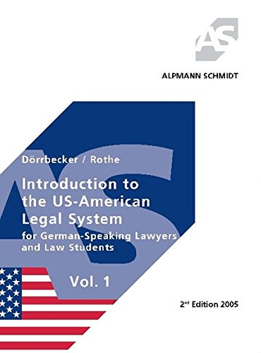 Introduction to the US-American Legal System for German-Speaking Lawyers and Law Students; Vol. 1