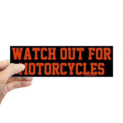 CafePress - Watch Out For Motorcycles Sticker (Bumper) - 10