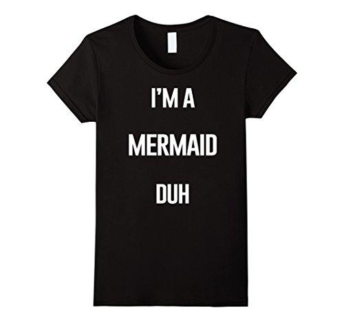 Womens I'm Mermaid Duh Easy Halloween and Christmas Costume Shirt Large (Mermaid Couple Costumes)