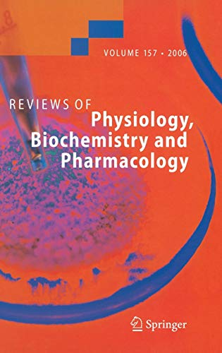 Reviews of Physiology, Biochemistry and Pharmacology 157