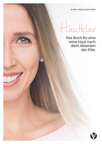 Hautklar: Das Buch für eine reine Haut nach dem Absetzen der Pille