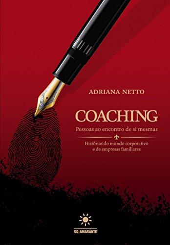 Coaching: Pessoas ao encontro de si mesmas - Histórias do mundo corporativo e de empresas familiares