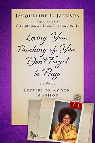 Books : Loving You, Thinking of You, Don't Forget to Pray: Letters to My Son in Prison