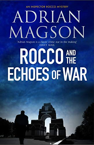 Rocco and the Echoes of War (Inspector Lucas Rocco) by [Magson, Adrian]