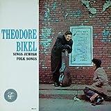 Theodore Bikel Sings Jewish Folk Songs