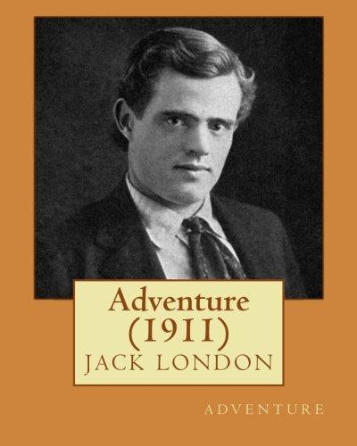 Adventure (1911) by Jack London PDF