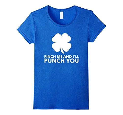Women's Cool Pinch me and I'll Punch you St Patricks Day Funny shirt Medium Royal Blue