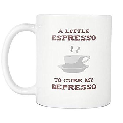 Amazon A Little Espresso To Cure My Depresso Cute Funny