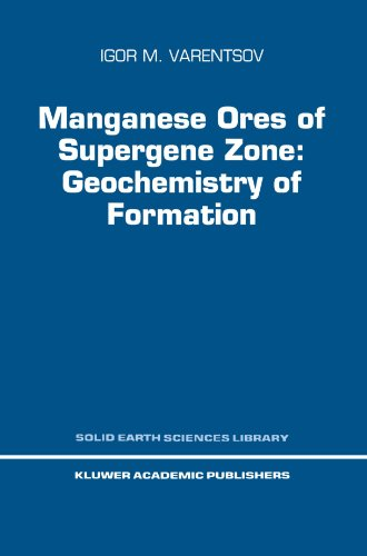 Manganese Ores of Supergene Zone: Geochemistry of Formation (Solid Earth Sciences Library)