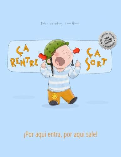 Ça rentre, ça sort ! ¡Por aqui entra, Por aqui sale!: Un livre d'images pour les enfants (Edition bilingue français-espagnol) (French and Spanish Edition)
