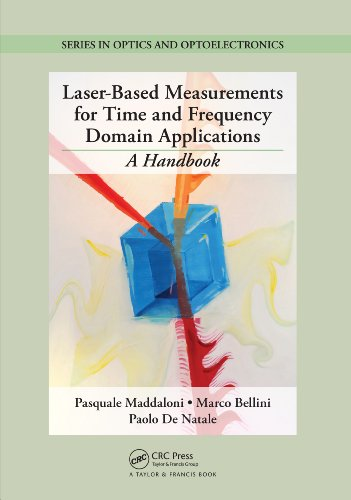 Laser-Based Measurements for Time and Frequency Domain Applications: A Handbook (Series in Optics and Optoelectronics 14) (Time Laser)