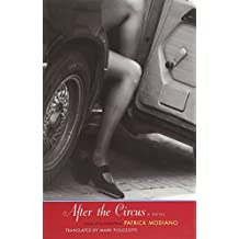 After the Circus: A Novel (The Margellos World Republic of Letters)